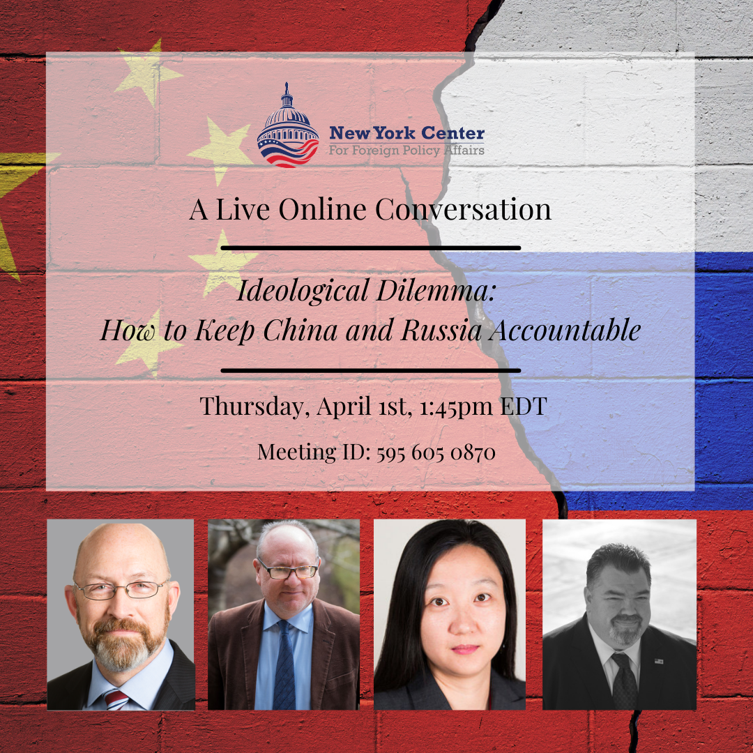 Webinar Recap – Ideological Dilemma: How to Keep Russia and China Accountable